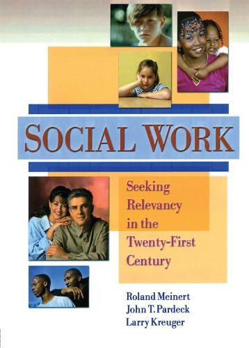 Social Work: Seeking Relevancy in the Twenty-First Century (Paperback)