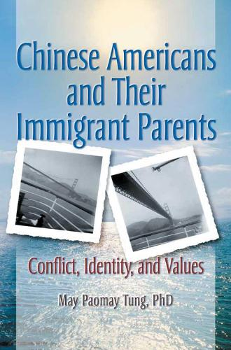 Chinese Americans and Their Immigrant Parents: Conflict, Identity, and Values (Hardback)