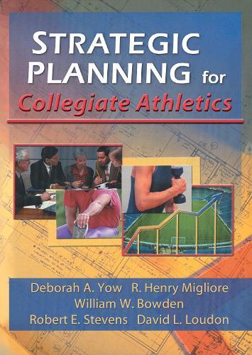 Strategic Planning for Collegiate Athletics (Paperback)