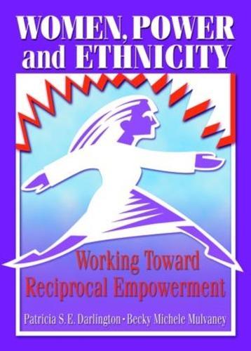 Women, Power, and Ethnicity: Working Toward Reciprocal Empowerment (Hardback)