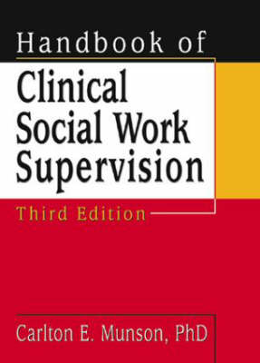 Handbook of Clinical Social Work Supervision, Third Edition (Hardback)