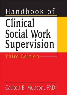 Handbook of Clinical Social Work Supervision, Third Edition (Paperback)