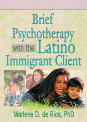 Brief Psychotherapy with the Latino Immigrant Client (Paperback)