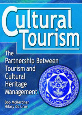 Cultural Tourism: The Partnership Between Tourism and Cultural Heritage Management (Hardback)