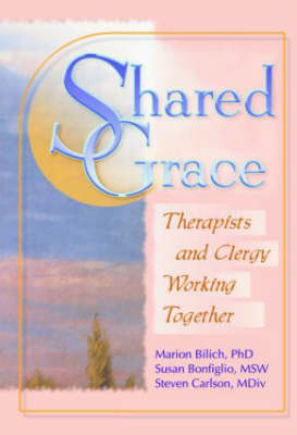 Shared Grace: Therapists and Clergy Working Together (Paperback)