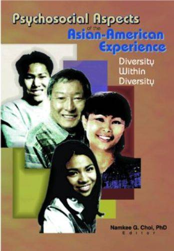 Psychosocial Aspects of the Asian-American Experience: Diversity Within Diversity (Paperback)