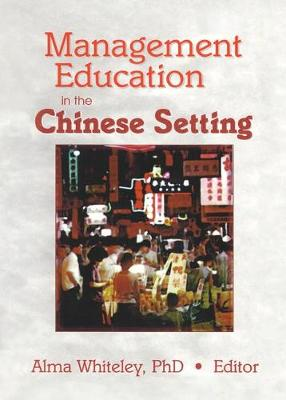Management Education in the Chinese Setting (Hardback)