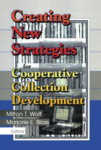 Creating New Strategies for Cooperative Collection Development (Hardback)