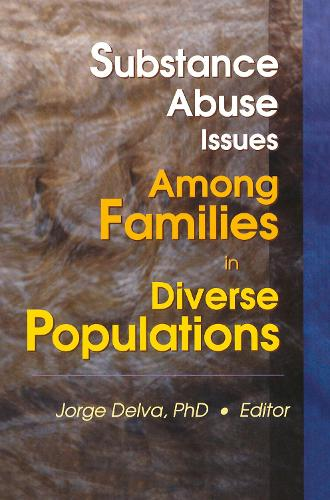 Substance Abuse Issues Among Families in Diverse Populations (Hardback)