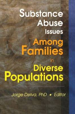 Substance Abuse Issues Among Families in Diverse Populations (Paperback)