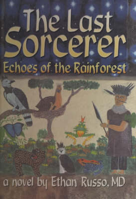 The Last Sorcerer: Echoes of the Rain Forest (Hardback)