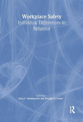 Workplace Safety: Individual Differences in Behavior (Hardback)