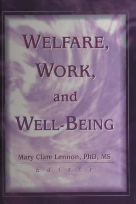 Welfare, Work, and Well-Being (Hardback)