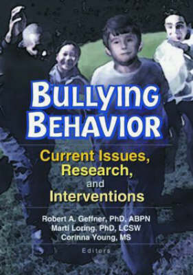 Bullying Behavior: Current Issues, Research, and Interventions (Hardback)