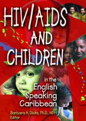 HIV/AIDS and Children in the English Speaking Caribbean (Hardback)