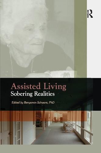 Assisted Living: Sobering Realities (Hardback)