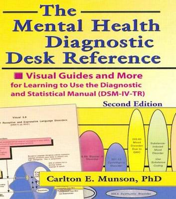 The Mental Health Diagnostic Desk Reference: Visual Guides and More for Learning to Use the Diagnostic and Statistical Manual (DSM-IV-TR), Second (Paperback)