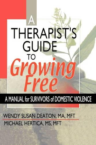 A Therapist's Guide to Growing Free: A Manual for Survivors of Domestic Violence (Hardback)