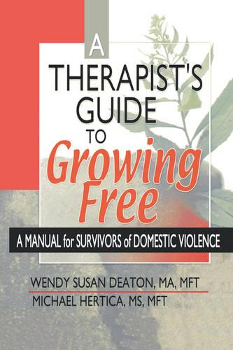 A Therapist's Guide to Growing Free: A Manual for Survivors of Domestic Violence (Paperback)