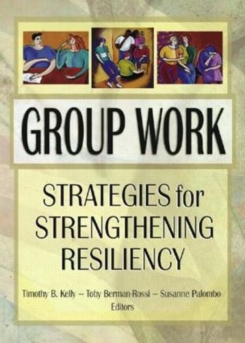 Group Work: Strategies for Strengthening Resiliency (Paperback)