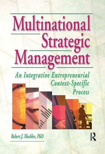 Multinational Strategic Management: An Integrative Entrepreneurial Context-Specific Process (Hardback)