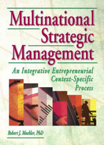 Multinational Strategic Management: An Integrative Entrepreneurial Context-Specific Process (Paperback)