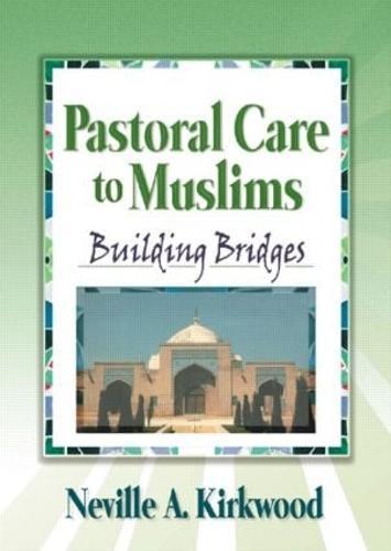 Pastoral Care to Muslims: Building Bridges (Hardback)