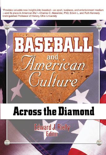 Baseball and American Culture: Across the Diamond (Hardback)