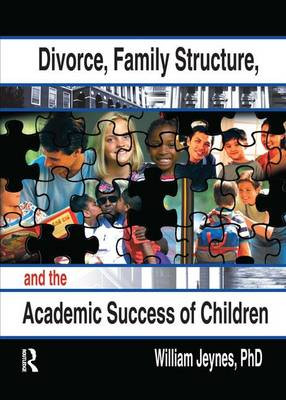 Divorce, Family Structure, and the Academic Success of Children (Hardback)