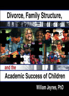 Divorce, Family Structure, and the Academic Success of Children (Paperback)