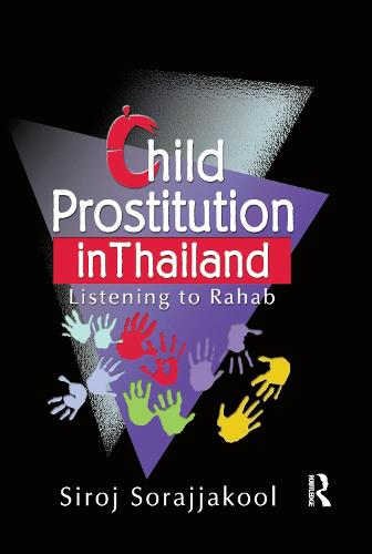 Child Prostitution in Thailand: Listening to Rahab (Paperback)
