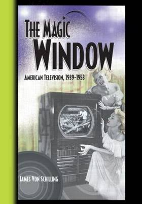 The Magic Window: American Television ,1939-1953 (Paperback)