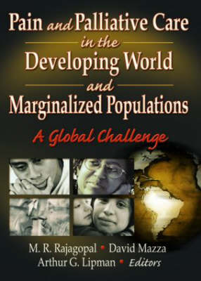 Pain and Palliative Care in the Developing World and Marginalized Populations: A Global Challenge (Hardback)