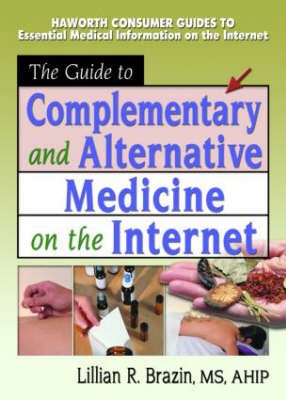 The Guide to Complementary and Alternative Medicine on the Internet (Paperback)