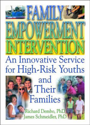Family Empowerment Intervention: An Innovative Service for High-Risk Youths and Their Families (Paperback)