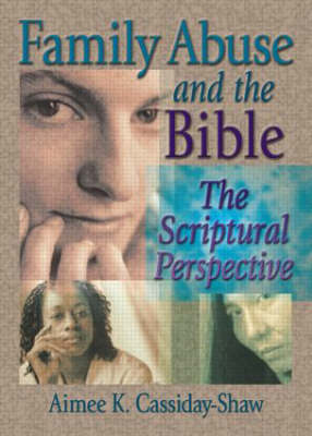Family Abuse and the Bible: The Scriptural Perspective (Paperback)