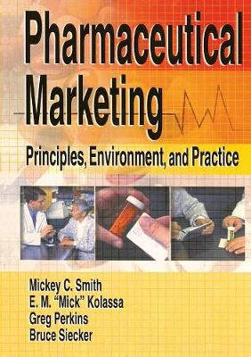 Pharmaceutical Marketing: Principles, Environment, and Practice (Paperback)