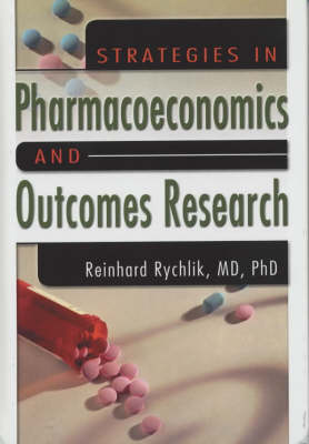 Strategies in Pharmacoeconomics and Outcomes Research (Hardback)