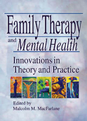 Family Therapy and Mental Health: Innovations in Theory and Practice (Paperback)