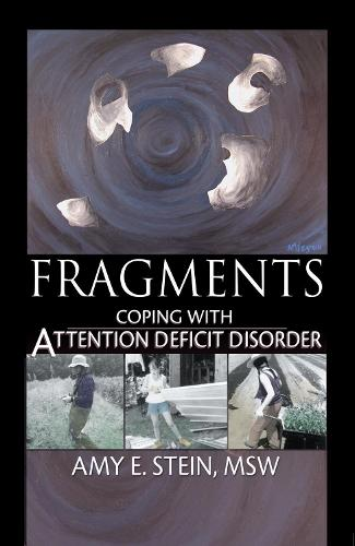 Fragments: Coping with Attention Deficit Disorder (Hardback)