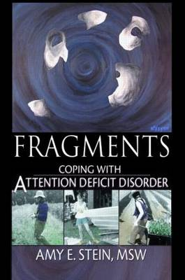 Fragments: Coping with Attention Deficit Disorder (Paperback)
