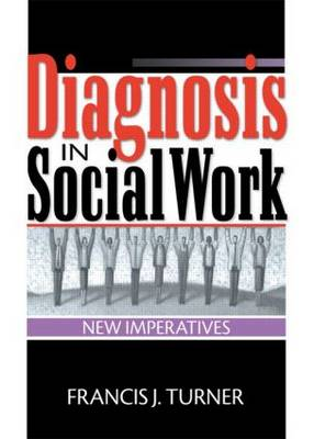 Diagnosis in Social Work: New Imperatives (Paperback)