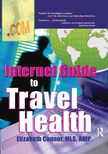 Internet Guide to Travel Health (Hardback)