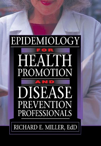 Epidemiology for Health Promotion and Disease Prevention Professionals (Hardback)