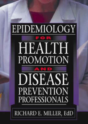 Epidemiology for Health Promotion and Disease Prevention Professionals (Paperback)