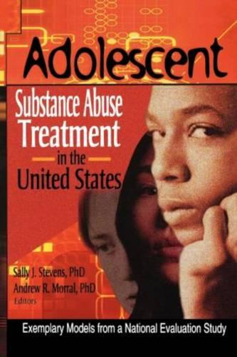 Adolescent Substance Abuse Treatment in the United States: Exemplary Models from a National Evaluation Study (Paperback)