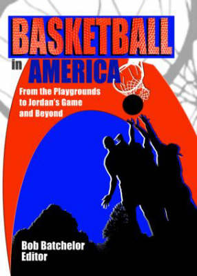 Basketball in America: From the Playgrounds to Jordan's Game and Beyond (Paperback)