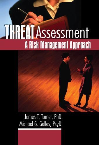 Threat Assessment: A Risk Management Approach (Hardback)