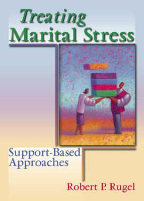 Treating Marital Stress: Support-Based Approaches (Hardback)