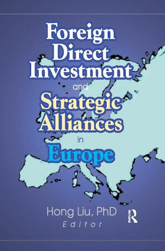 Foreign Direct Investment and Strategic Alliances in Europe (Hardback)